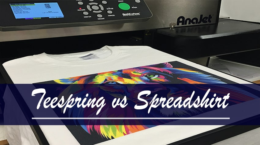 teespring vs spreadshirt which is better