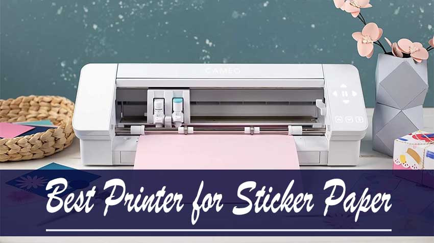 best printers for stickers and art prints