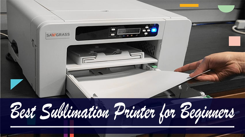 Best Sublimation Printer for Beginners