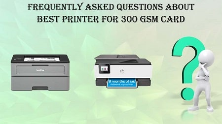 Best Printer For 300 GSM Card