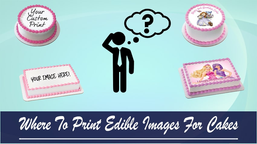 Where To Print Edible Images For Cakes